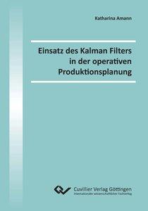 Einsatz des Kalman Filters in der operativen Produktionsplanung