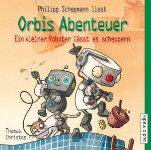 Orbis Abenteuer. Ein kleiner Roboter lässt es scheppern