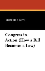 Congress in Action (How a Bill Becomes a Law)