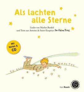 Als lachten alle Sterne. Der Kleine Prinz - Texte, Lieder und Or