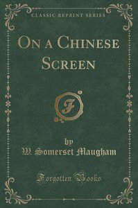 On a Chinese Screen (Classic Reprint)
