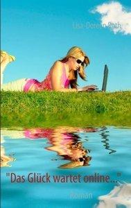 """""""Das Glück wartet online..."""""""