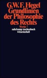 Grundlinien der Philosophie des Rechts oder Naturrecht und Staat