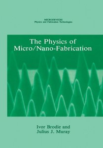 The Physics of Micro/Nano-Fabrication