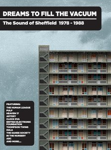Dreams To Fill The Vacuum-The Sound Of Sheffield