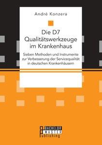 Die D7 Qualitätswerkzeuge im Krankenhaus. Sieben Methoden und In