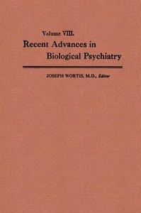 Recent Advances in Biological Psychiatry