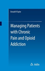 Managing Patients with Chronic Pain and Opioid Addiction