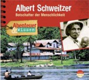 Abenteuer & Wissen. Albert Schweitzer