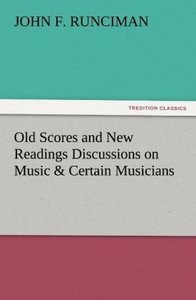 Old Scores and New Readings Discussions on Music & Certain Music