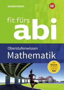 Fit fürs Abi 2018 - Mathematik Oberstufenwissen
