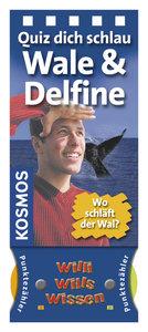 Willi wills wissen. Quiz dich schlau - Wale & Delfine