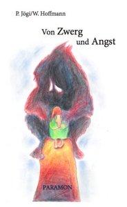 Zwerg und Angst (W. Hoffmann und P. Jögi)