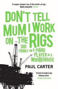 Don\'t Tell Mum I Work on the Rigs