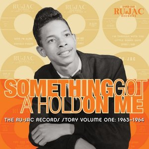 Something Got A Hold On Me:The Ru-Jac Records Stor