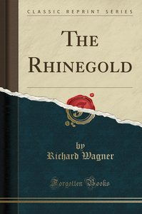 The Rhinegold (Classic Reprint)