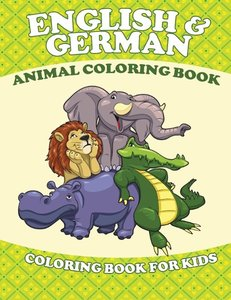 English and German Animal Coloring Book (Coloring Book for Kids)