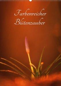 Farbenreicher Blütenzauber (Wandkalender 2020 DIN A2 hoch)