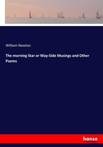 The morning Star or Way-Side Musings and Other Poems