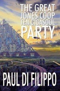 The Great Jones Coop Ten Gigasoul Party (and Other Lost Celebrat