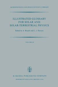 Illustrated Glossary for Solar and Solar-Terrestrial Physics
