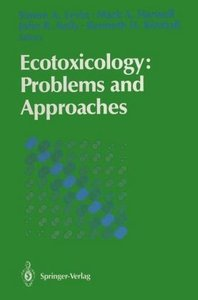 Ecotoxicology: Problems and Approaches