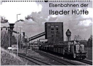Eisenbahnen der Ilseder Hütte (Wandkalender 2016 DIN A3 quer)