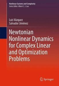 Newtonian Nonlinear Dynamics for Complex Linear and Optimization