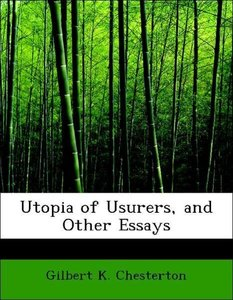 Utopia of Usurers, and Other Essays