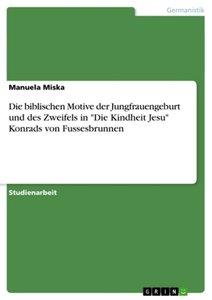 """Die biblischen Motive der Jungfrauengeburt und des Zweifels in """""""
