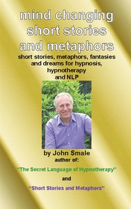 Mind Changing Short Stories & Metaphors: For Hypnosis, Hypnother