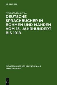 Deutsche Sprachbücher in Böhmen und Mähren vom 15. Jahrhundert b