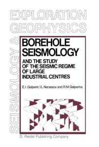 Borehole Seismology and the Study of the Seismic Regime of Large