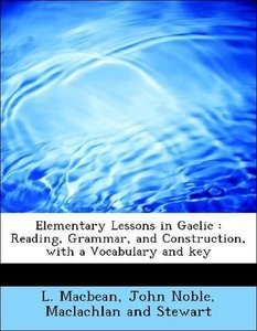Elementary Lessons in Gaelic : Reading, Grammar, and Constructio