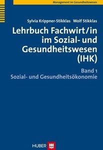 Lehrbuch Fachwirt/in im Sozial- und Gesundheitswesen (IHK) 1