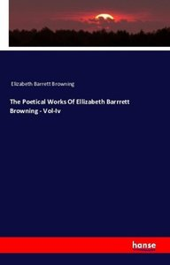 The Poetical Works of Ellizabeth Barrrett Browning