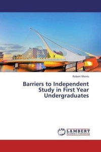 Barriers to Independent Study in First Year Undergraduates