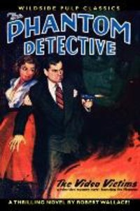 The Phantom Detective in The Video Victims