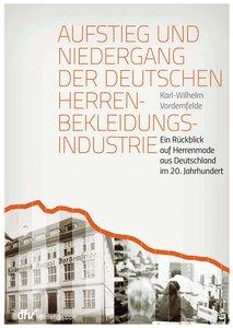 Aufstieg und Niedergang der deutschen Herrenbekleidungsindustrie
