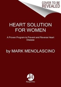 Heart Solution for Women: A Proven Program to Prevent and Revers