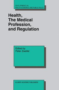 Health, the Medical Profession, and Regulation
