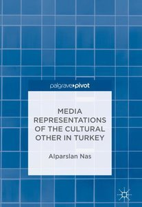 Media Representations of the Cultural Other in Turkey