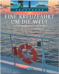 Eine Kreuzfahrt um die Welt - 115 Tage unterwegs auf allen Meere