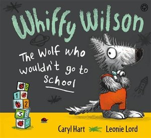 The Wolf Who Wouldn't Go to School
