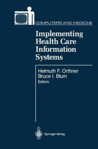 Implementing Health Care Information Systems