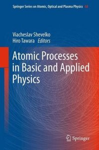 Atomic Processes in Basic and Applied Physics
