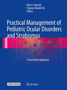 Practical Management of Pediatric Ocular Disorders and Strabismu