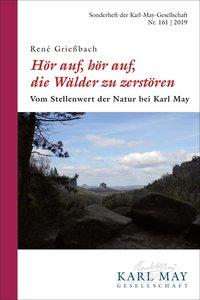 """René Grießbach, \""""Hör auf, hör auf, die Wälder zu zerstören\"""""""