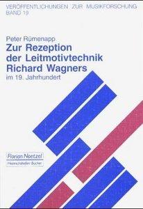 Zur Rezeption der Leitmotivtechnik Richard Wagners im 19. Jahrhu