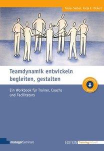 Teamdynamik entwickeln, begleiten, gestalten